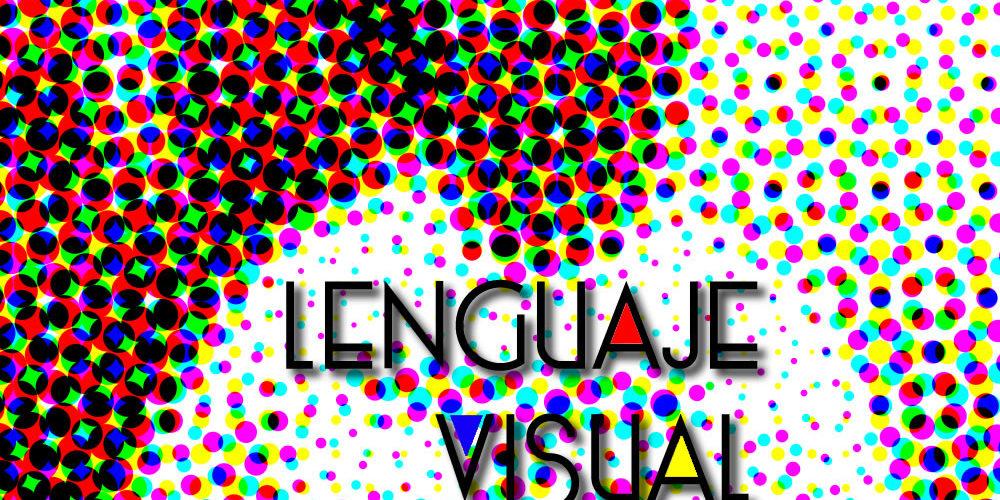 La importancia del lenguaje visual dentro de la comunicación