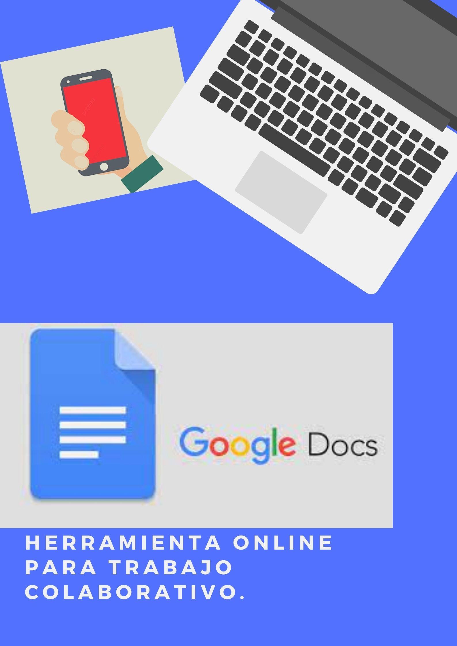 GOOGLE DOCS: HERRAMIENTA ONLINE PARA TRABAJO